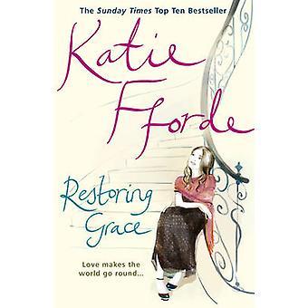 Restoring Grace by Katie Fforde - 9780099446637 Book