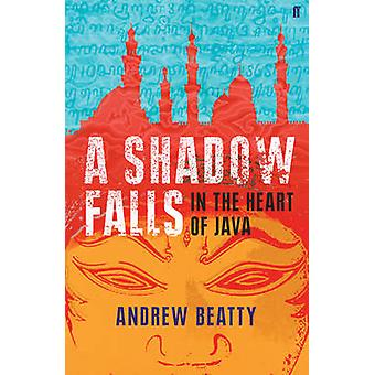 A Shadow Falls - In the Heart of Java (Main) by Andrew Beatty - 978057