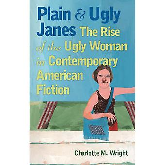 Plain and Ugly Janes - The Rise of the Ugly Woman in Contemporary Amer