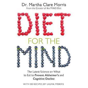 Régime alimentaire pour l'esprit - la Science plus récente sur ce qu'il faut manger pour éviter d'Alzhe