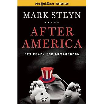 After America - Get Ready for Armageddon by Mark Steyn - 9781596983274