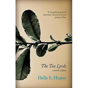 The Tea Lords by Hella S. Haasse - Ina Rilke - 9781846271717 Book