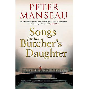 Songs for the Butcher's Daughter by Peter Manseau - 9781847393388 Book