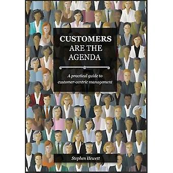 Customers Are The Agenda - A Practical Guide to Customer-centric Manag