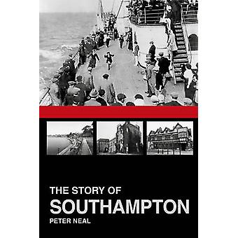 The Story of Southampton by Peter Neal - 9781860776748 Book