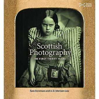 Scottish Photography - The First Thirty Years by Sara Stevenson - A. D