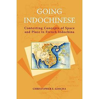Going Indochinese - Contesting Concepts of Space and Place in French I