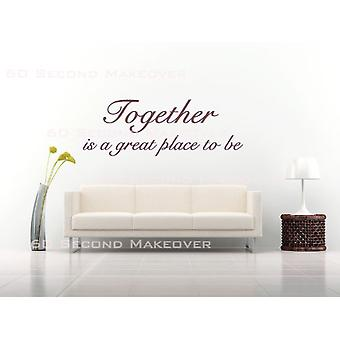Together Is A Great Place To Be Wall Sticker Quote