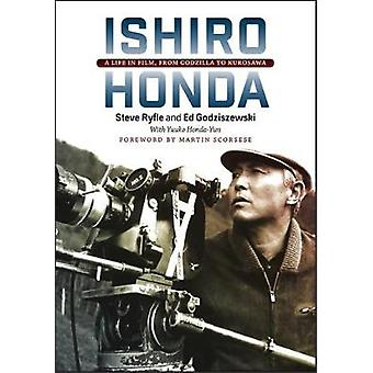 Ishiro Honda - A Life in Film - from Godzilla to Kurosawa by Steve Ryf
