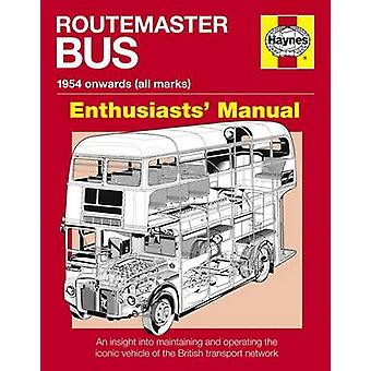 Routemaster Bus Besitzer Werkstatthandbuch (2nd Revised Edition) von Andr