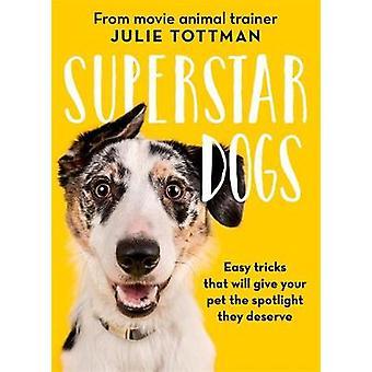 Superstar psów przez Julie Tottman - 9781409174929 książki