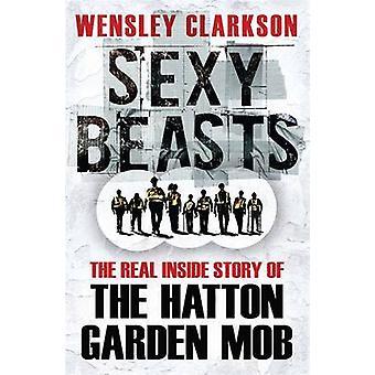 Sexy Biester - innen Geschichte von Hatton Garden Heist Wensley c