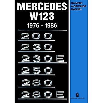Mercedes W123 Owners Workshop Manual 1976-1986: 200, 230, 230E, 250, 280, 280E