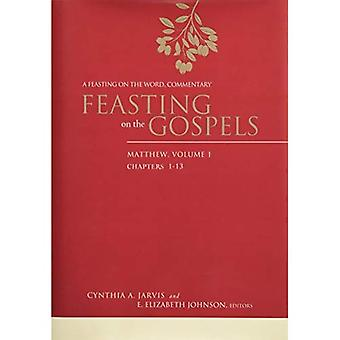 Feasting on the Gospels--Matthew, Volume 1: A Feasting on the Word Commentary