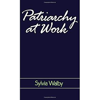 Patriarchy at Work: Patriarchal and Capitalist Relations in Employment, 1800-1984 (Feminist Perspectives)