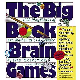 The Big Book of Brain Games: 1000 PlayThinks de l'Art, les mathématiques et les sciences