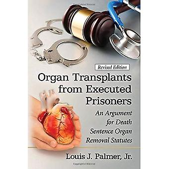 Trasplantes de órganos de presos ejecutados: un argumento de muerte condena órgano retiro estatutos