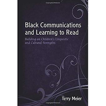 Black Communications and Learning to Read: Building on Children's Linguistic and Cultural Strengths