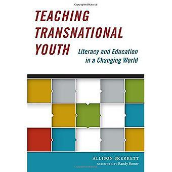 Enseignée aux jeunes transnationale: Alphabétisation et l'éducation dans un monde en mutation (Language and Literacy Series)