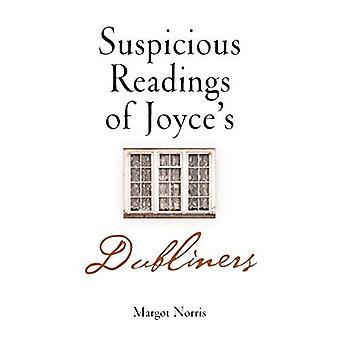 Suspicious Readings of Joyce's Dubliners