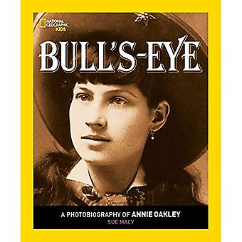Occhio di bue: un filetto di Annie Oakley (National Geographic Photobiographies)