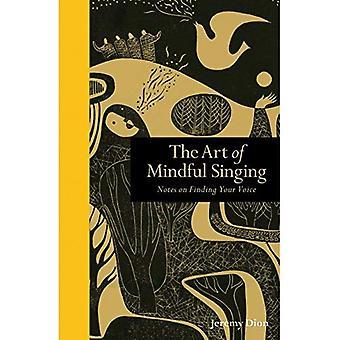 De kunst van bewust zingen: notities op het vinden van je stem