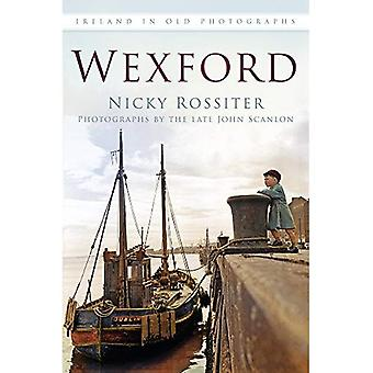 Wexford In Old Photographs (Britain in Old Photographs)