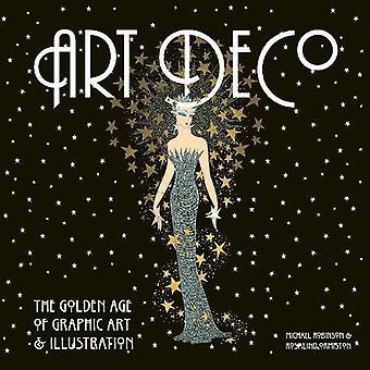 Art Deco: The Golden Age of grafische kunst en illustraties [Illustrated]