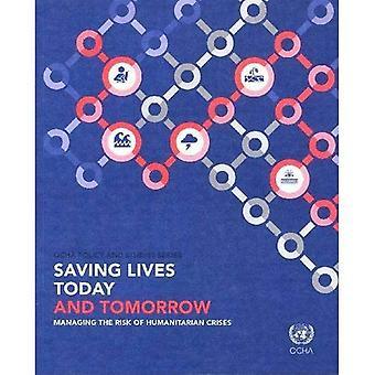 Saving Lives Today and Tomorrow: Managing the Risk of Humanitarian Crises