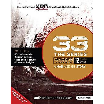33 the Series, Volume 2 Training Guide: A Man and His Story (33 the)