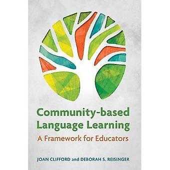 Community-Based Language Learning: A Framework for Educators