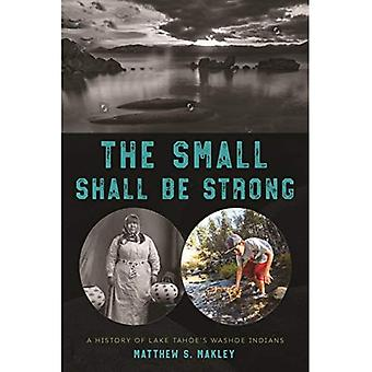 The Small Shall Be Strong:� A History of Lake Tahoe's� Washoe Indians