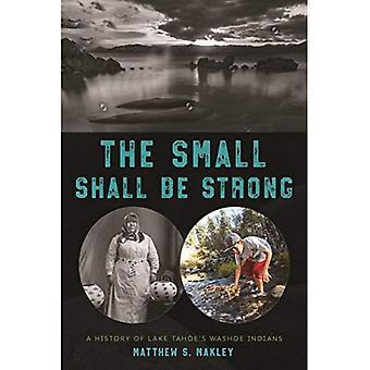Le petit doit être fort: Une histoire d'Indiens Washoe Lake Tahoe