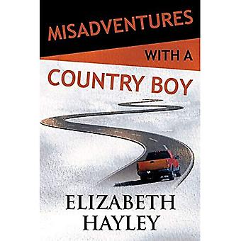 Misadventures with a Country Boy (Misadventures Series Book 18)