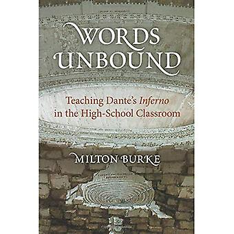 Words Unbound: Teaching Dante's Inferno in the High School Classroom