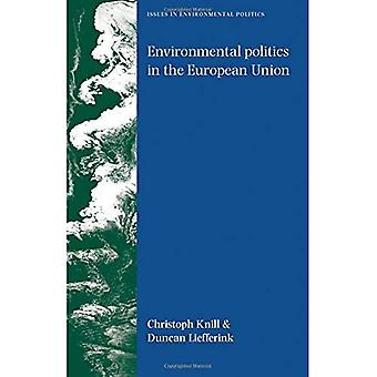 Environmental Politics in the European Union: Policy-making, Implementation and Patterns of Multi-level Governance (Issues in Environmental Politics): ... (Issues in Environmental Politics)