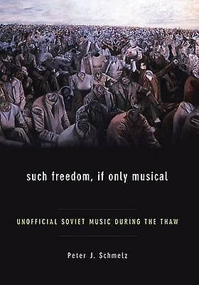 Such Libredom If Only Musical Unofficial Soviet Music Dubague the Thaw by Schmelz & Peter John
