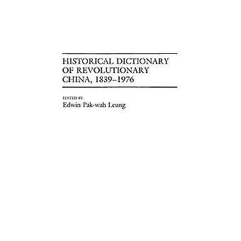 Historisches Wörterbuch der revolutionären China 18391976 von Leung & Edwin