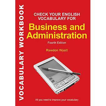 Überprüfen Sie Ihren Englisch-Wortschatz für Business und Verwaltung alle Sie Ihren Wortschatz durch & Rawdon Wyatt zu verbessern müssen