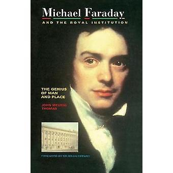 Michael Faraday und der Royal Institution das Genie von Mensch und Ort PBK von Thomas & J.M