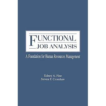 Functional Job Analysis  A Foundation for Human Resources Management by Fine & Sidney A.