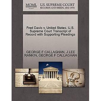 Fred Davis v. USA. US Supreme Court avskrift av posten med stödjande yrkats av CALLAGHAN & GEORGE F