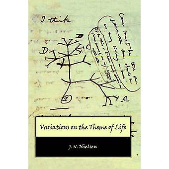 Variations on the Theme of Life by Nielsen & J. N.