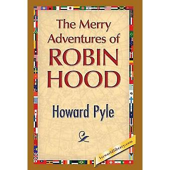 The Merry Adventures of Robin Hood by Pile & Howard