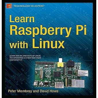 Learn Raspberry Pi with Linux by Membrey & Peter