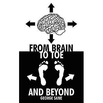 Do cérebro aos pés e além pelo mesmo & George