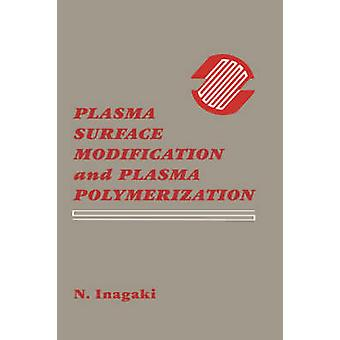 Plasma Surface Modification and Plasma Polymerization by Inagaki & N.