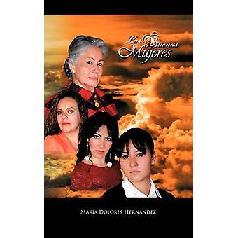 Las Buenas Mujeres by Hernandez & Maria Dolores