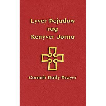 Lyver Pejadow rag Kenyver Jorna Cornish Daily Prayer by Phillips & Andy