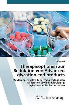 Therapieoptionen zur rougeuktion von Advanced glycation end products by Jud Philipp